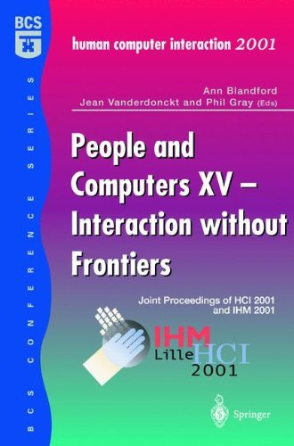 Download People and Computers XV – Interaction without Frontiers: Joint Proceedings of HCI 2001 and IHM 2001: v. 15 (BCS Conference) Pdf