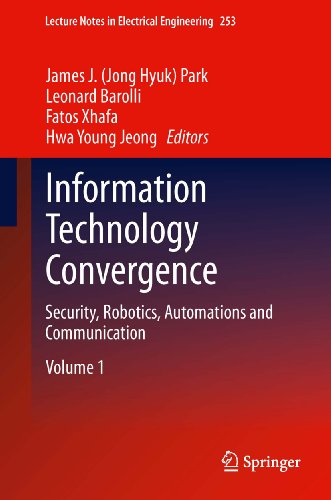 Download Information Technology Convergence: Security, Robotics, Automations and Communication: 253 (Lecture Notes in Electrical Engineering) Pdf