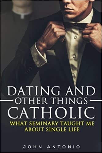 Dating an ex seminarian blog