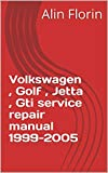 Volkswagen , Golf , Jetta , Gti service repair manual 1999-2005