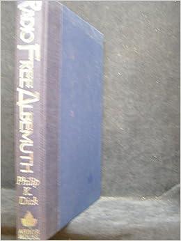 Radio Free Albemuth by Philip K. Dick (1985-11-06)