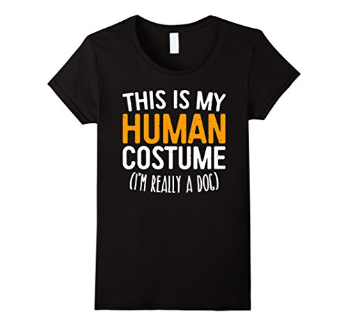 [Womens This Is My Human Costume I'm Really A Dog T-Shirt Large Black] (Top Dog Costumes 2017)