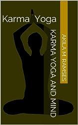 Karma Yoga : Karma Yoga and Mind (English Edition)