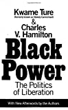 A revolutionary work since its publication, Black Power exposed the depths of systemic racism in this country and provided a radical political framework for reform: true and lasting social change would only be accomplished through unity among African...