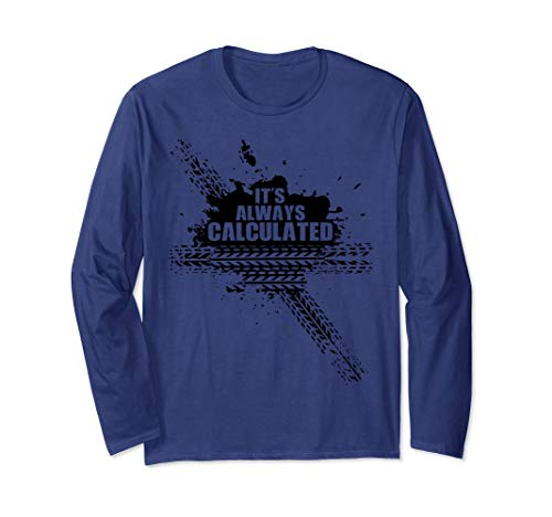Funny It's Always Calculated Rocket Video Game Long Sleeve -