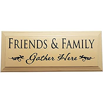 Amazon Com Friends And Family Gather Here Decorative Wall