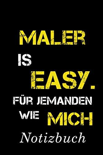 Maler Is Easy Für Jemanden Wie Mich Notizbuch: | Notizbuch mit 110 linierten Seiten | Format 6x9 DIN A5 | Soft cover matt | (German Edition) (Geschenk Für Maler)