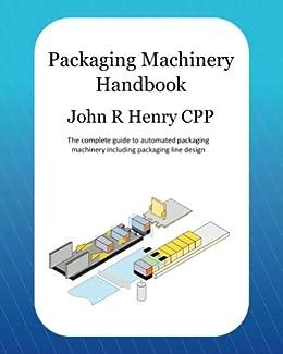 Packaging Machinery Handbook by [Henry, John R]