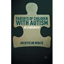 Parents of Children with Autism: An Ethnography
