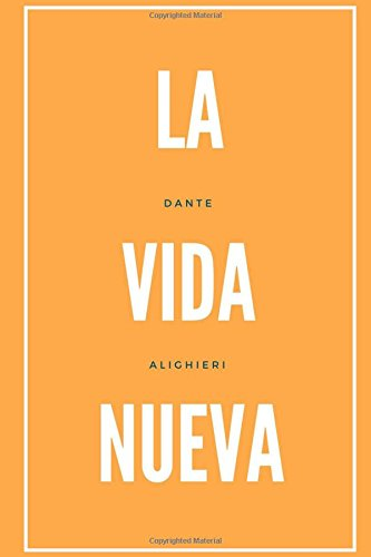 La Vida Nueva:  [Alighieri, Dante] (Tapa Blanda)