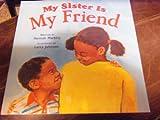 My Sister, My Friend, Harcourt School Publishers Staff, 0153067098