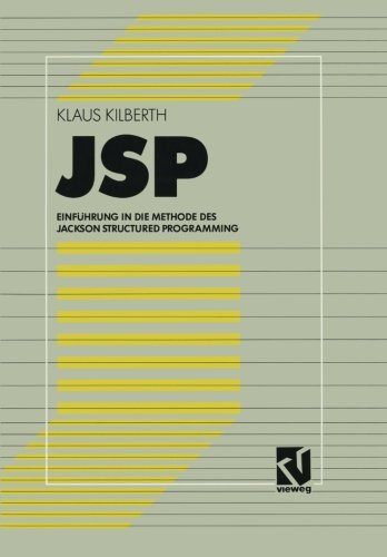 JSP: Einführung in die Methode des Jackson Structured Programming (German Edition) by Vieweg+Teubner Verlag