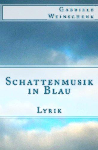Schattenmusik in Blau: Lyrik
