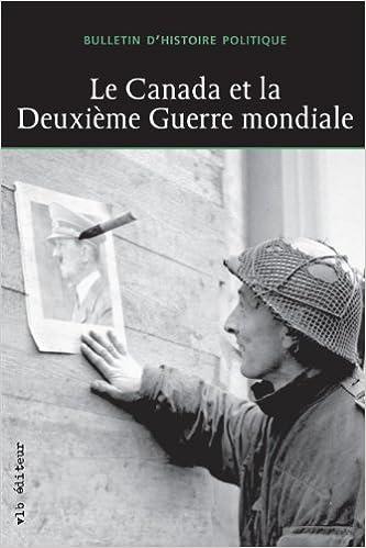 Le Canada et la Deuxième Guerre Mondiale pdf, epub ebook