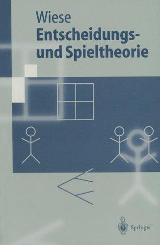 Entscheidungs- und Spieltheorie (Springer-Lehrbuch)