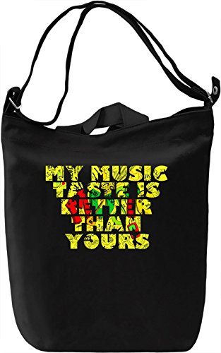 My Music Taste Is Better Than Yours Borsa Giornaliera Canvas Canvas Day Bag| 100% Premium Cotton Canvas| DTG Printing|