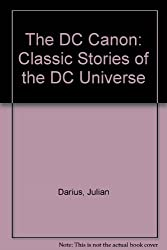 The DC Canon: Classic Stories of the DC Universe