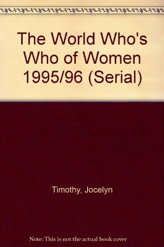 The World Whos Who of Women 1995/96 (Serial) Jocelyn Timothy