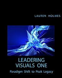 Leadering Visuals One: Paradigm Shift to Peak Legacy