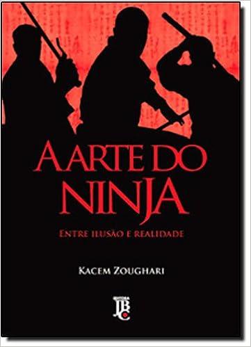 A Arte Do Ninja - Entre Ilusão E Realidade Em Portuguese do ...