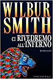 Ci rivedremo all'inferno : romanzo