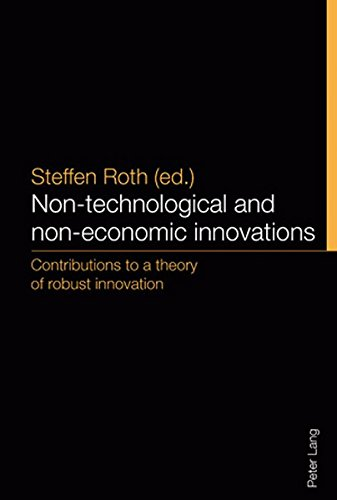 Download Non-technological and non-economic innovations: Contributions to a theory of robust innovation pdf epub