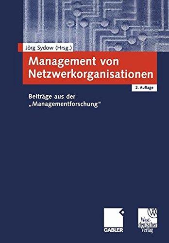 Management von Netzwerkorganisationen . Beiträge aus der