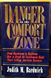 img - for Danger In The Comfort Zone: From boardroom to mailroom- How to break the en titlement habit that's killing American Business book / textbook / text book