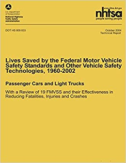 Lives Saved by the Federal Motor Vehicle Safety Standards and Other Vehicle Safety Technologies, 1960-2002: Passenger Cars and Light Trucks with a ... in Reducing Fatalities, Injuries and Crashes