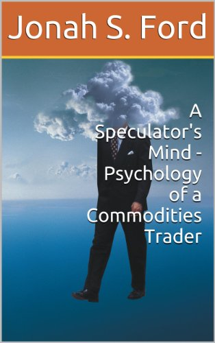Pdf Download A Speculator S Mind The Psychology Of A Successful