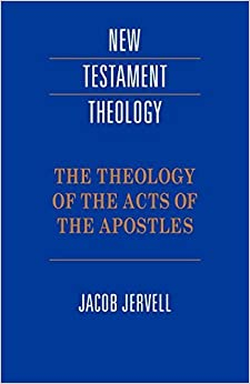 Book The Theology of the Acts of the Apostles (New Testament Theology) by Jacob Jervell (1996-06-28)