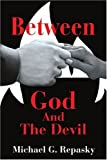 Between God and the Devil, Michael Repasky, 0595264808