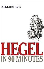 Hegel in 90 Minutes de Paul Strathern