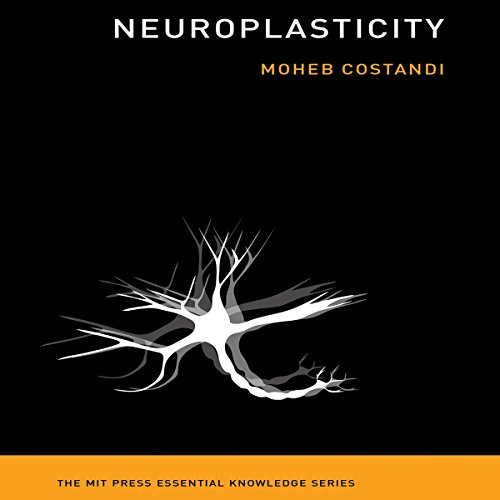 Neuroplasticity: The MIT Press Essential Knowledge Series Audiobook [Free Download by Trial] thumbnail