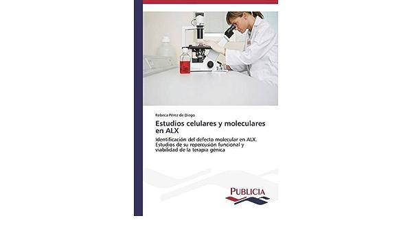 Estudios celulares y moleculares en ALX: Amazon.es: Pérez de ...