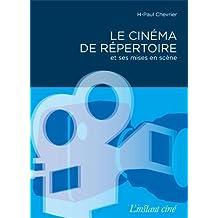 Cinéma de répertoire (Le): Et ses mises en scène