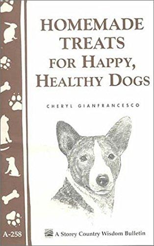 Homemade Treats for Happy, Healthy Dogs (Storey Country Wisdom - Homemade Treats Dog Food