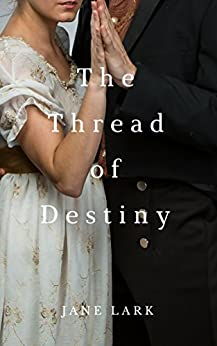 The Thread of Destiny (The Wickedly Romantic Poets Book 1) by [Lark, Jane]
