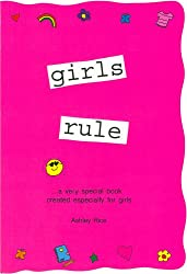 Girls Rule: A very special book created especially for girls (Teens & Young Adults)
