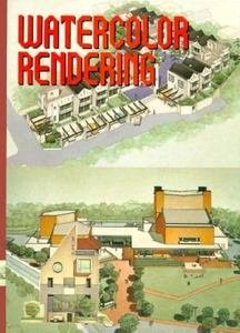 Watercolor Rendering: Exterior and Interior Perspectives, Birdseye View by Brand: Graphic Sha Pub Co