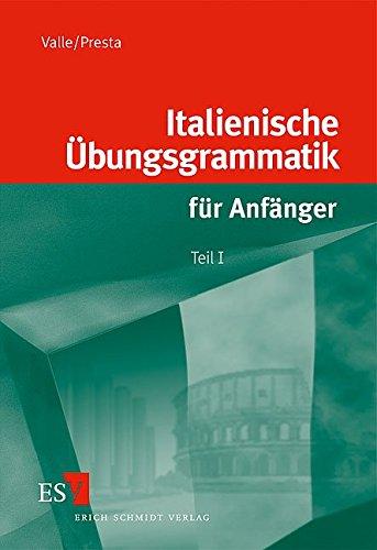 Italienische Übungsgrammatik für Anfänger 1.