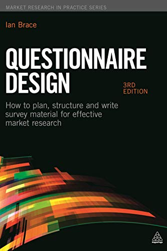 Questionnaire Design: How to Plan, Structure and Write Survey Material for Effective Market Research (Market Research in Practice) (The Practice Of Survey Research Theory And Applications)