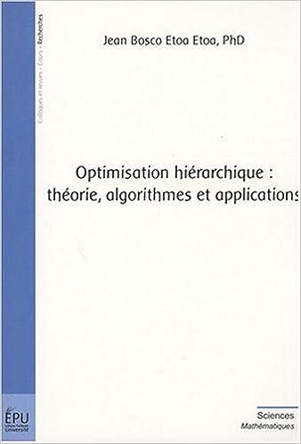 Livres Optimisation hiérarchique: théorie, algorithmes et applications pdf ebook