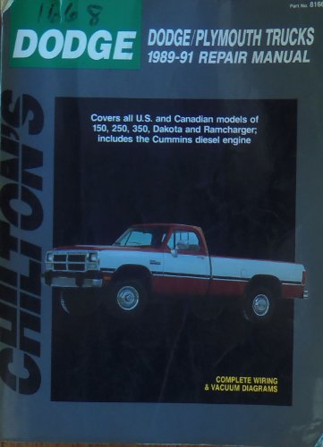 Chilton's Dodge Dodge Plymouth Trucks 1989-91 Repair Manual (Total Car Care)