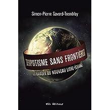Despotisme sans frontières: Les ravages du nouveau libre-échange (French Edition)
