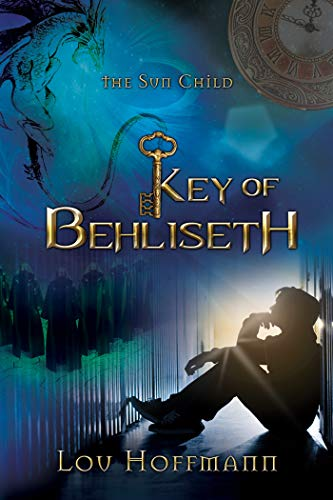 Key of Behliseth, Book 1 of the Sun Child Chronicles by Lou Hoffmann | amazon.com