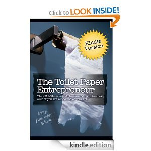 The Toilet Paper Entrepreneur Book and Kindle Edition (No Series, Volume I)