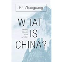 What Is China?: Territory, Ethnicity, Culture, and History