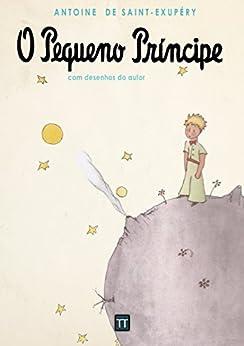O Pequeno Príncipe por [de Saint-Exupéry, Antoine]