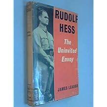 Rudolf Hess: The Uninvited Envoy